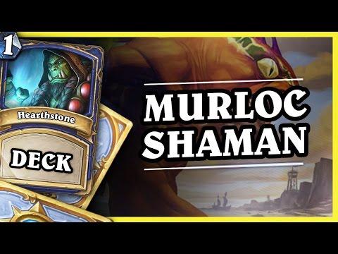 MURLOC SHAMAN 1/2 - HEARTHSTONE DECKS STANDARD 2016