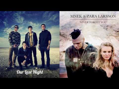 Never Forget You (Our Last Night with MNEK & Zara Larsson) w/ Lyrics