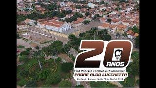 20 ANOS DA PÁSCOA ETERNA DO SAUDOSO - PADRE ALDO LUCCHETTA