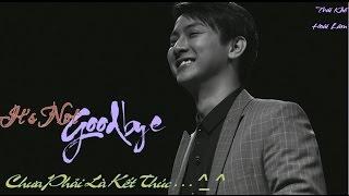(TKHL)_It's Not Goodbye - Hoài Lâm ^^