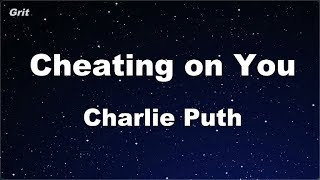 Cheating on You - Charlie Puth Karaoke 【No Guide Melody】 Instrumental