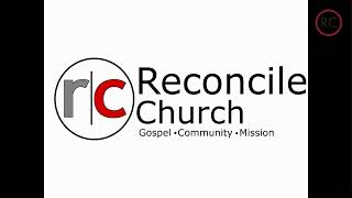 Reconcile Church is going live at 10am!