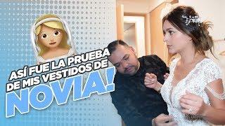 ¡ASÍ FUE LA PRUEBA DE MIS VESTIDOS DE NOVIA! || Grettell Valdez