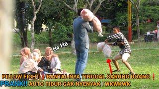 Download Mp3 BANTAL NYA TINGGAL SARUNG DOANG PRANK PILLOW FIGHT AUTO TIDUR GAK NYENYAK DI MARAHIN EMAK WKWKWK