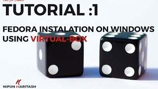 Linux Tutorial : 1 - Fedora Installation on Windows Using Virtual Box