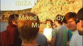 IBIZA 07 Mini Mix. Mixed By Andy Munro