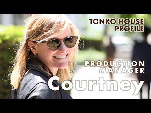 Tonko House Family Profile #05: Courtney Lockwood -- Production Manager