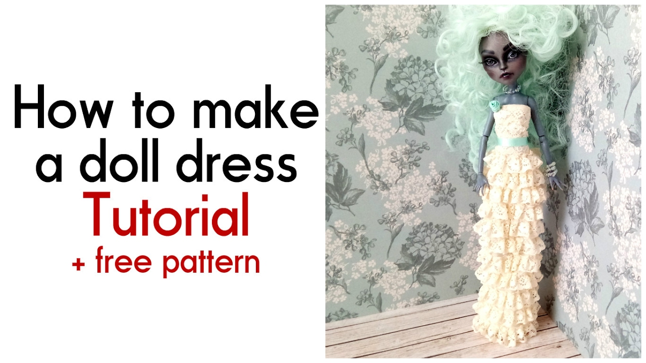 How to make a doll dress free pattern episode 2 for Lace wedding dress patterns to sew