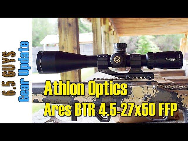 Gear Update - 048 Athlon Ares BTR 4.5-27x50 FFP Mil