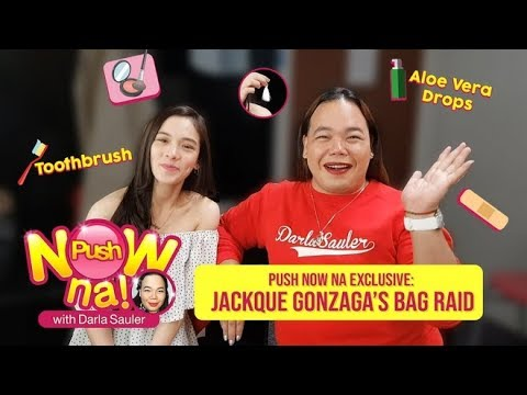 "Push Now Na Exclusive: Jackque ""Ate Girl"" Gonzaga's bag raid"