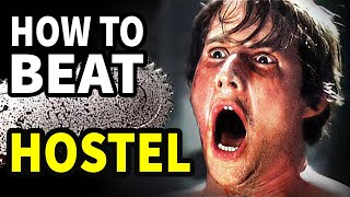 "How To Beat Every Trap In ""HOSTEL"""