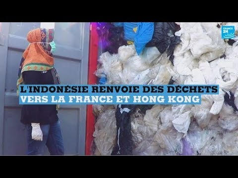 L'Indonésie renvoie des tonnes de déchets vers la France et Hong Kong