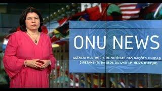 Destaque ONU News - 07 de junho de 2018