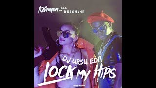 Karmen feat. Krishane - Lock My Hips (DJ Ursu Edit)