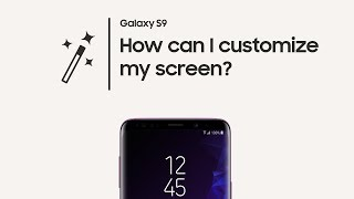 Galaxy S9: How to customize your screen