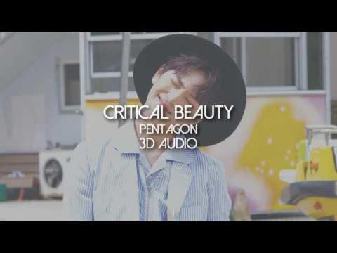 [3D AUDIO] PENTAGON - Critical Beauty