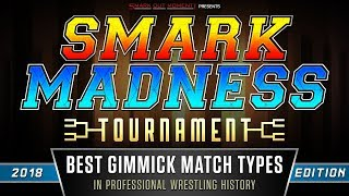 Best Pro Wrestling Gimmick Match Types of All Time - 2018 Smark Madness Tournament Results