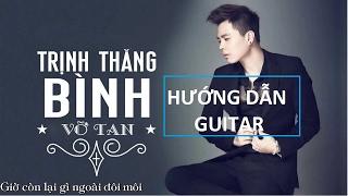 Hướng Dẫn Guitar Đơn Giản Và Nâng Cao Vỡ Tan- Trịnh Thăng Bình