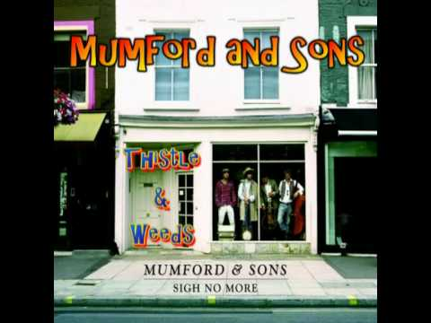 Mumford and Sons - Thistles & Weeds