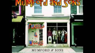 Video for thistle and weeds mumford and sons