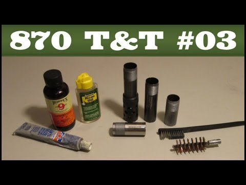 The Care and Feeding of Choke Tubes - Remington 870 Tips & Tricks #3