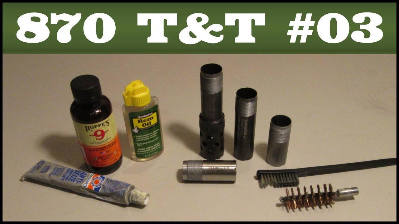 The Care and Feeding of Choke Tubes - Remington 870 Tips & Tricks #3