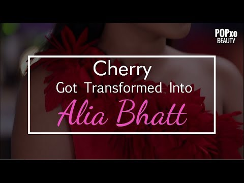Cherry Got Transformed Into Alia Bhatt - POPxo Beauty