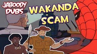 60's Spider-Man Dubs: Wakanda Scam