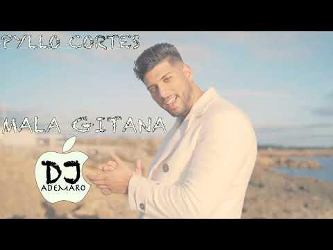 PYLLO CORTES - MALA GITANA - DJ ADEMARO