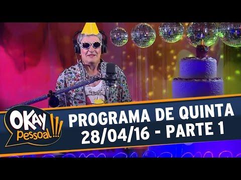 Okay Pessoal!!! (28/04/16) - Quinta - Parte 1
