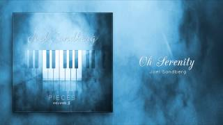 """""""Oh Serenity"""" (Now on iTunes), Original Piano Song by Joel Sandberg"""