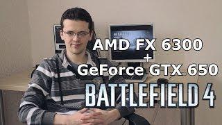 AMD FX 6300 + GeForce GTX 650 и Battlefield 4.