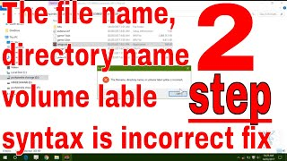 The File name, directory name,volume label syntax is incorrect