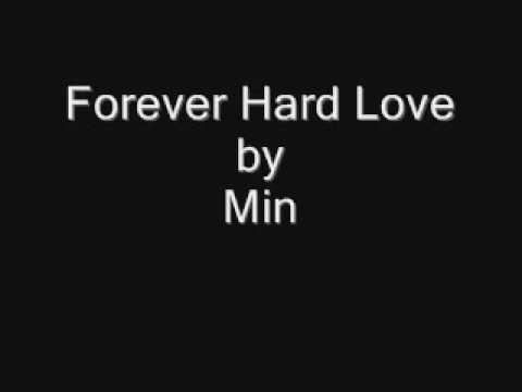 Min - Forever Hard Love