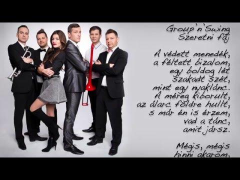 Group'n'Swing - Szeretni fáj [szöveges videó] (Eurovision 2016 Hungary - A Dal 2016)