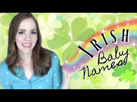 IRISH BABY NAMES I LOVE 🍀 Unique Irish Baby Names For Girls & Boys 🍀Happy St. Patrick's Day!