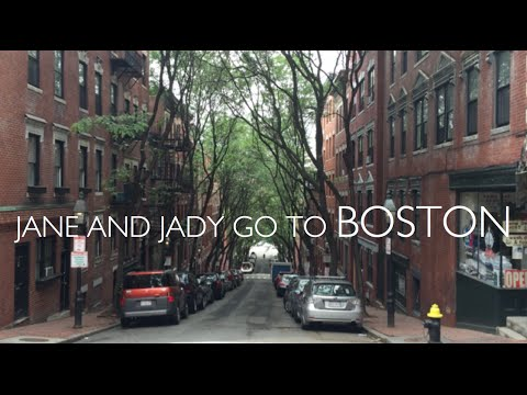 Jane and Jady go to BOSTON