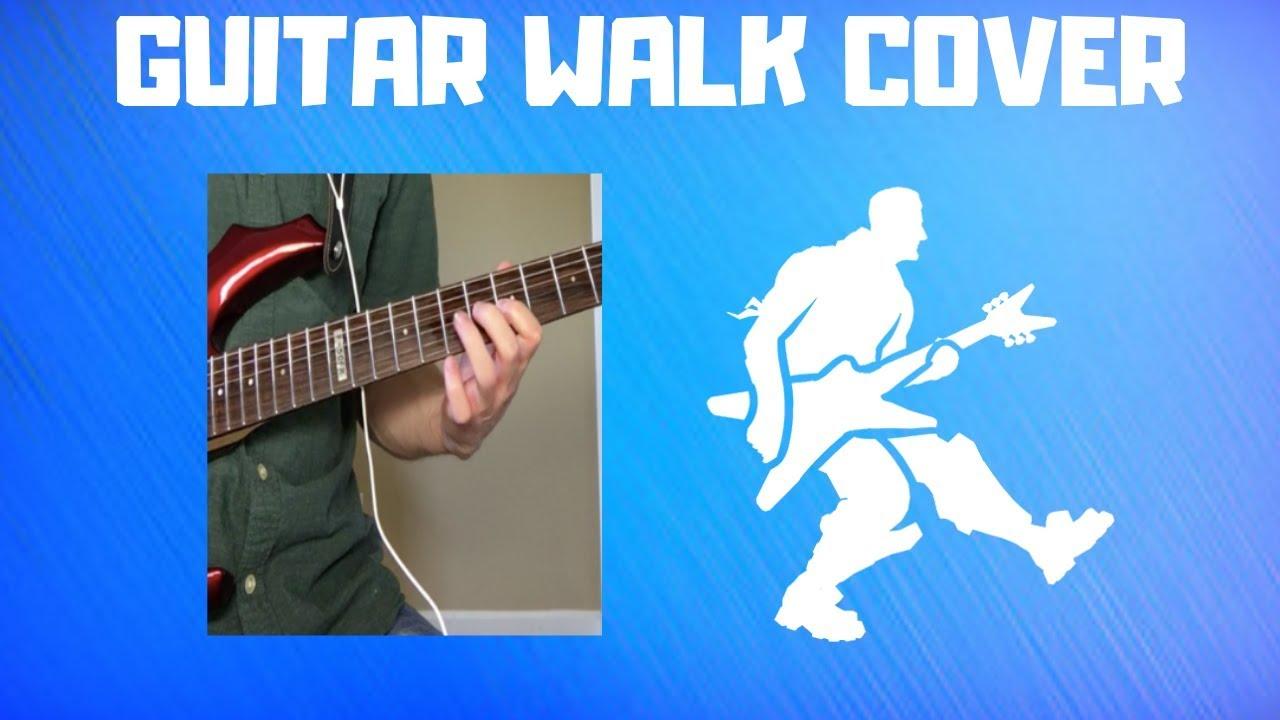 Fortnite Emotes On Guitar Fortnite Guitar Walk In Real Life Guitar Cover Youtube