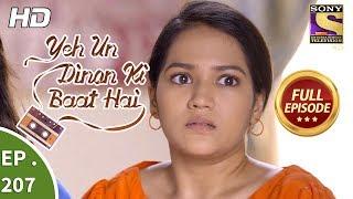 Yeh Un Dinon Ki Baat Hai - Ep 207 - Full Episode - 19th June, 2018