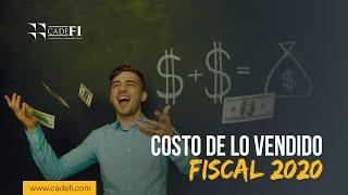 Cadefi - Costo de lo vendido fiscal 2020 - 03 Agosto 2020