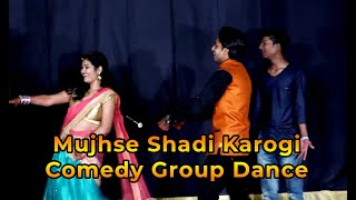 Mujhse Shaadi Karogi Dance - indian Wedding #Mahila Sangeet Special Performance||Group Comedy Dance