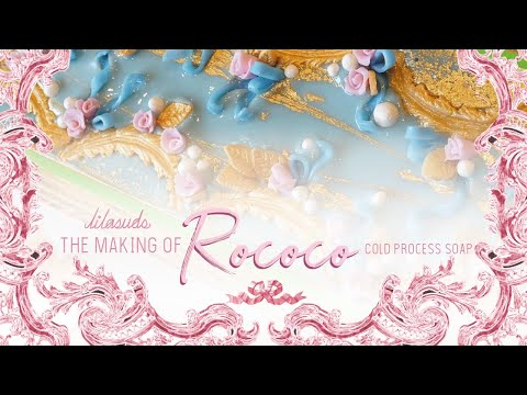The Making Of Rococo Cold Process Soap