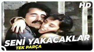 Seni Yakacaklar   Eski Türk Filmi Tek Parça (Restorasyonlu)