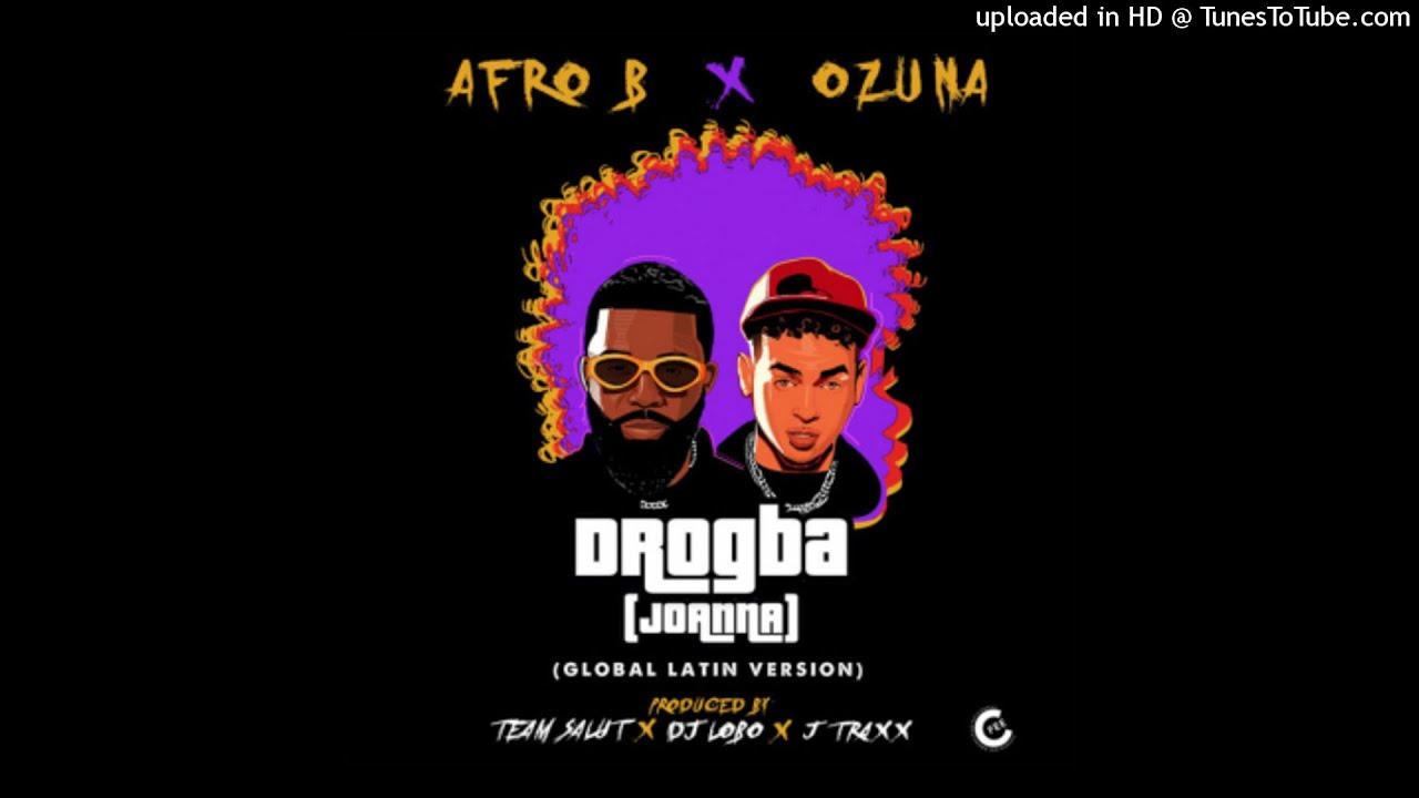 Afro B Ft. Ozuna - Drogba