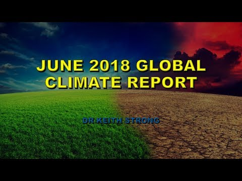 GLOBAL CLIMATE REPORT - JUNE 2018