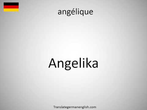 How to say angélique in German?