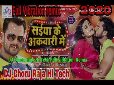 2020 DJ Raj kamal Basti Saiya ke Akhbar Mein vibration Remix DJ Chotu Raja Hi Tech