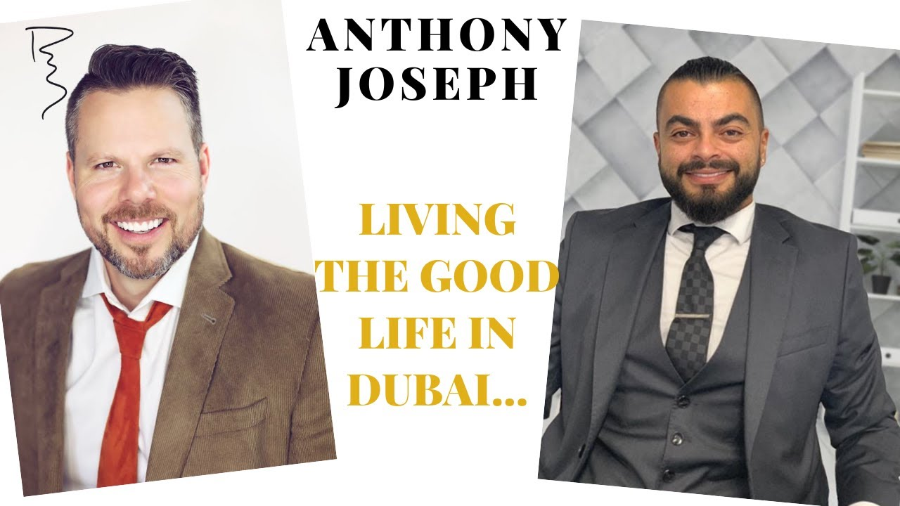 LL2: Living The Good Life In Dubai with Anthony Joseph