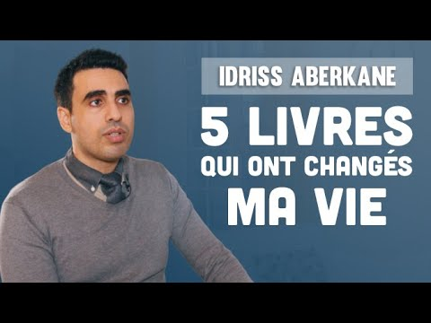 IDRISS ABERKANE : 5 livres qui ont changé ma vie (interview) - YouTube