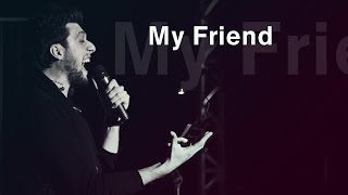 Aram Mp3 - My Friend (Live Concert) 01